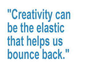 "A pull quote: ""Creativity can be the elastic that helps us bounce back."""